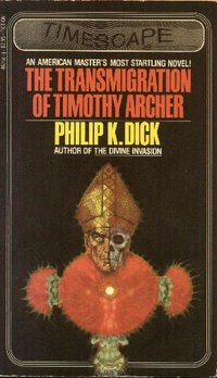 The Transmigration of Timothy Archer (Philip K. Dick)